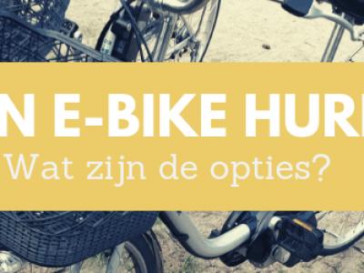 Een elektrische fiets huren? Lees dit eerst!