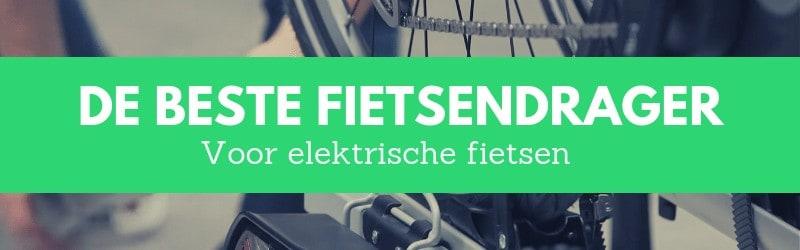 Beste fietsendrager voor e-bike